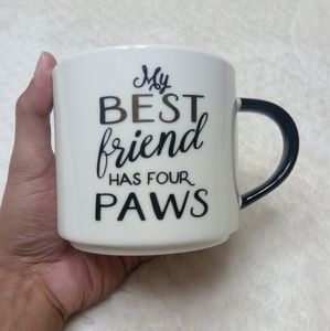 "Other - Porcelain Coffee Mug ""My BEST friend has four PAWS"